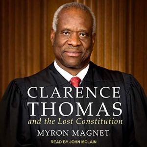 Clarence Thomas and the Lost Constitution audiobook cover art