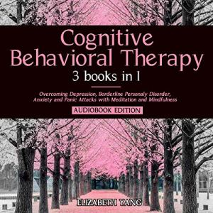 Cognitive Behavioral Therapy: 3 Books in 1 audiobook cover art
