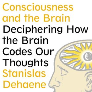 Consciousness and the Brain audiobook cover art