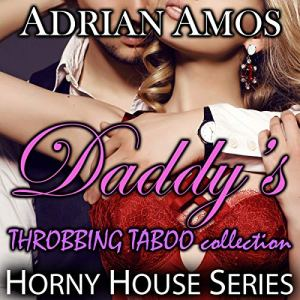 Daddy's Throbbing Taboo Collection: 20 Books from Horny House Series audiobook cover art