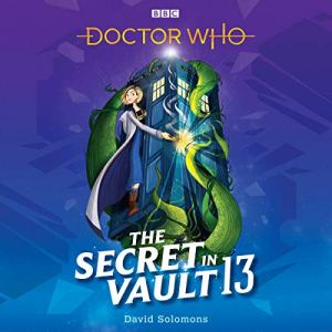 Doctor Who: The Secret in Vault 13 audiobook cover art