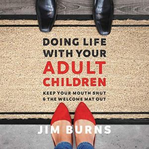 Doing Life with Your Adult Children audiobook cover art