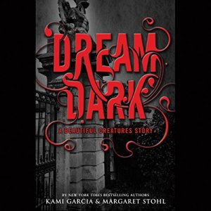 Dream Dark: A Beautiful Creatures Story audiobook cover art