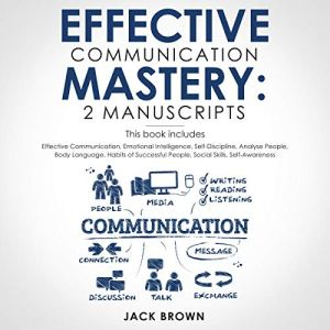 Effective Communication Mastery: 2 Manuscripts audiobook cover art