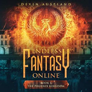 Endless Fantasy Online: The Phoenix Kingdom audiobook cover art