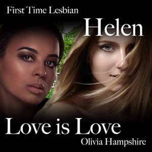 First Time Lesbian, Helen, Love Is Love audiobook cover art