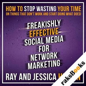 Freakishly Effective Social Media for Network Marketing audiobook cover art