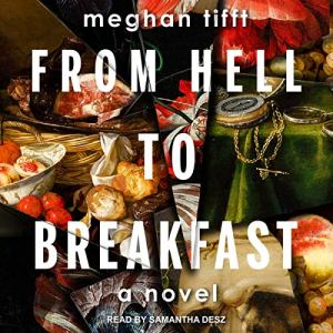 From Hell to Breakfast audiobook cover art