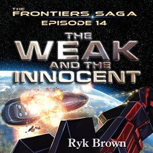 Frontiers Saga Series #14: The Weak and the Innocent audiobook cover art