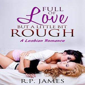 Full of Love but a Little Bit Rough audiobook cover art