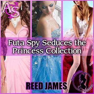 Futa Spy Seduces the Princess Collection audiobook cover art