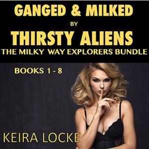Ganged and Milked by Thirsty Aliens audiobook cover art