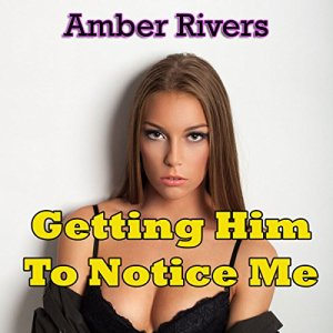 Getting Him to Notice Me audiobook cover art