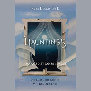 Hauntings: Dispelling the Ghosts Who Run Our Lives audiobook cover art