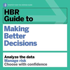 HBR Guide to Making Better Decisions audiobook cover art
