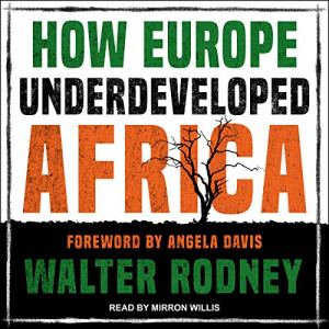 How Europe Underdeveloped Africa audiobook cover art