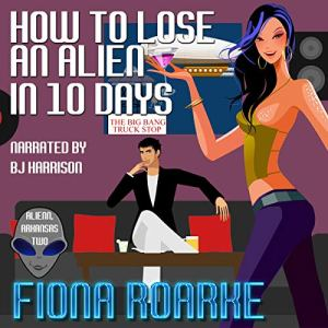 How to Lose an Alien in 10 Days audiobook cover art