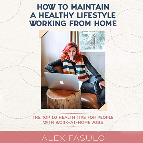 How to Maintain a Healthy Lifestyle Working from Home audiobook cover art