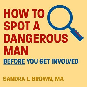 How to Spot a Dangerous Man Before You Get Involved audiobook cover art