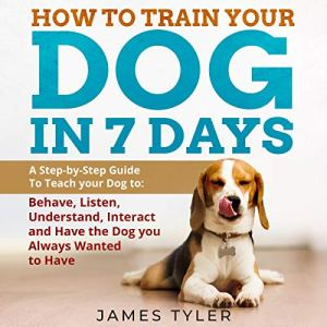 How to Train Your Dog in 7 Days audiobook cover art