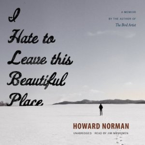 I Hate to Leave This Beautiful Place audiobook cover art