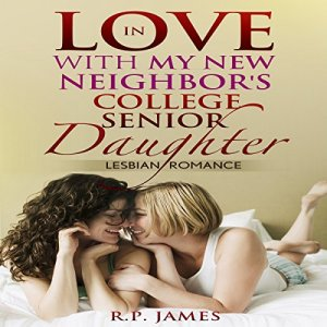 In Love with My New Neighbor's College Senior Daughter audiobook cover art