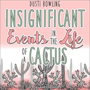 Insignificant Events in the Life of a Cactus audiobook cover art
