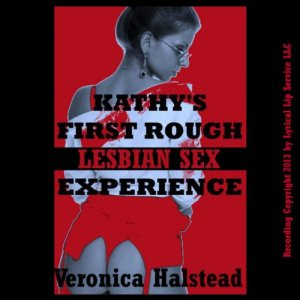 Kathy's First Rough Lesbian Sex Experience audiobook cover art