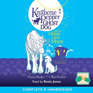 Knitbone Pepper Ghost Dog and a Horse Called Moon audiobook cover art
