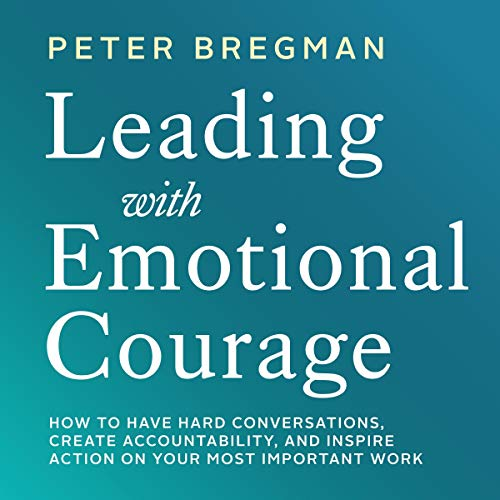 Leading with Emotional Courage audiobook cover art