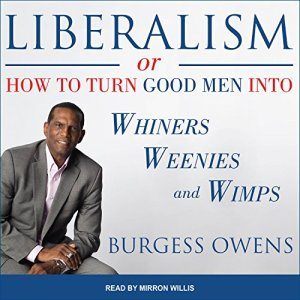 Liberalism or How to Turn Good Men into Whiners, Weenies and Wimps audiobook cover art