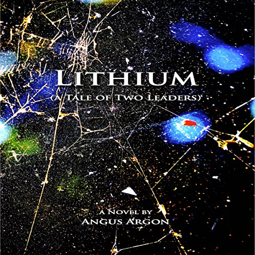 Lithium: A Tale of Two Leaders audiobook cover art