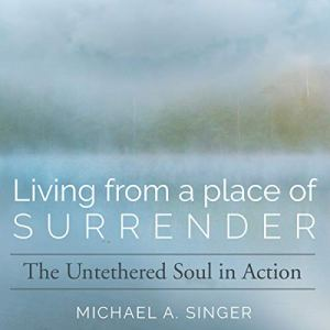 Living from a Place of Surrender audiobook cover art