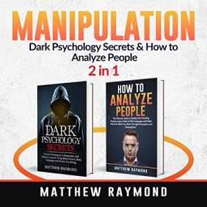 Manipulation: Dark Psychology Secrets & How to Analyze People: 2 in 1 audiobook cover art