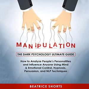 Manipulation: The Dark Psychology Ultimate Guide audiobook cover art