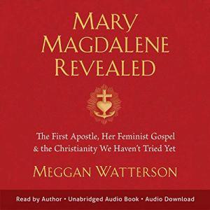 Mary Magdalene Revealed audiobook cover art