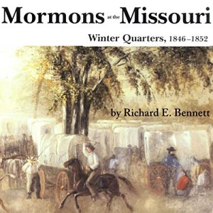 Mormons at the Missouri, Winter Quarters, 1846-1852 audiobook cover art