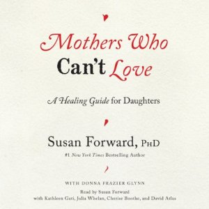 Mothers Who Can't Love audiobook cover art
