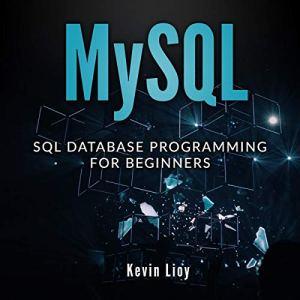 MYSQL: SQL Database Programming for Beginners audiobook cover art