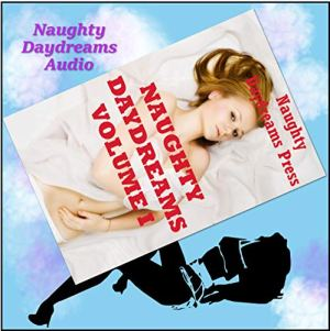 Naughty Daydreams Volume One audiobook cover art