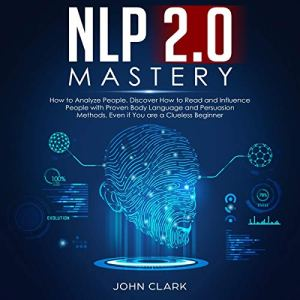 NLP 2.0 Mastery: How to Analyze People audiobook cover art