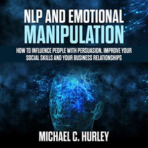 NLP and Emotional Manipulation audiobook cover art