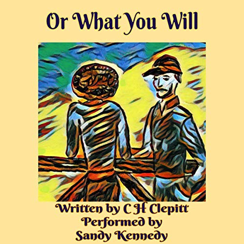 Or What You Will audiobook cover art