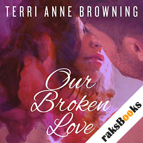 Our Broken Love audiobook cover art