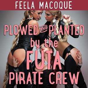 Plowed and Planted by the Futa Pirate Crew audiobook cover art