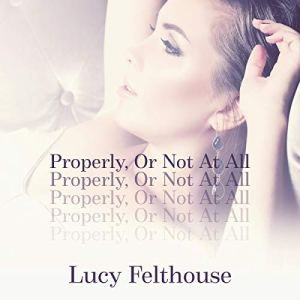 Properly, or Not at All audiobook cover art