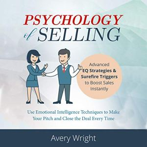 Psychology of Selling: Advanced EQ Strategies & Surefire Triggers to Boost Sales Instantly audiobook cover art