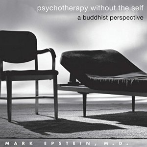 Psychotherapy Without the Self: A Buddhist Perspective audiobook cover art