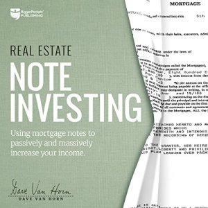 Real Estate Note Investing: Using Mortgage Notes to Passively and Massively Increase Your Income audiobook cover art