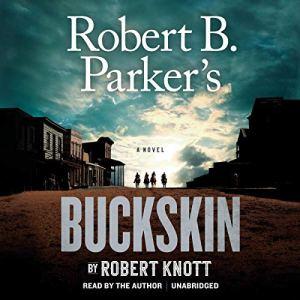 Robert B. Parker's Buckskin audiobook cover art